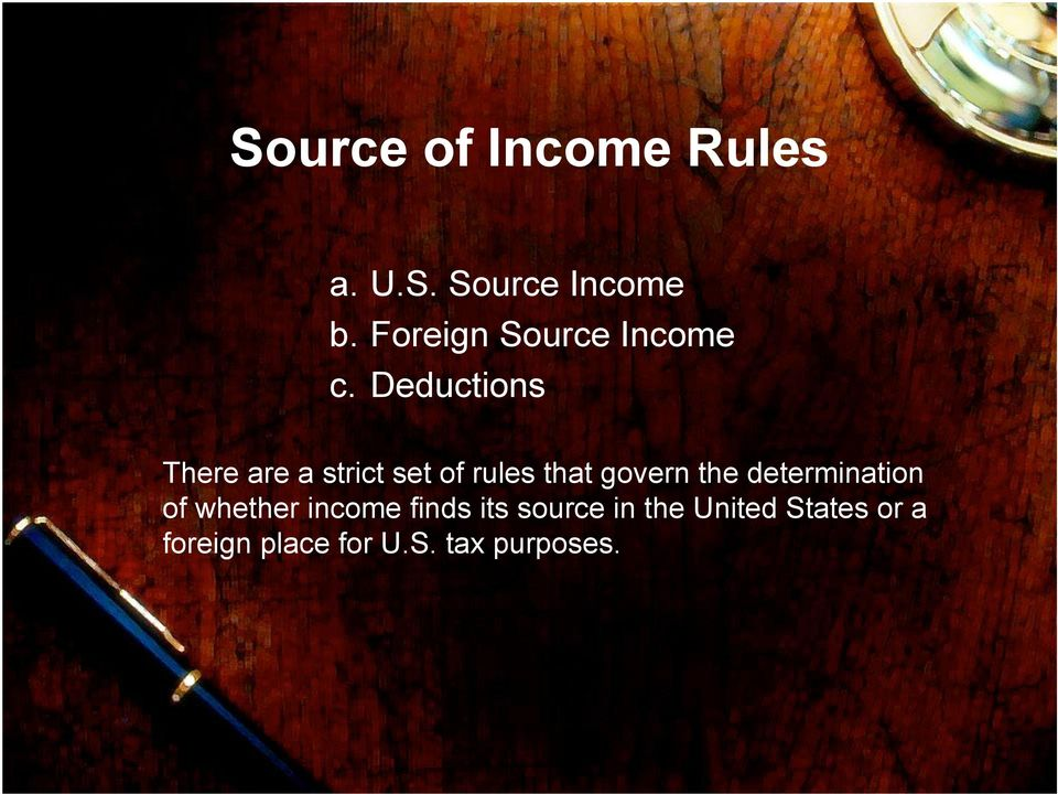Deductions There are a strict set of rules that govern the