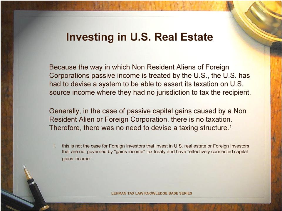Generally, in the case of passive capital gains caused by a Non Resident Alien or Foreign Corporation, there is no taxation.