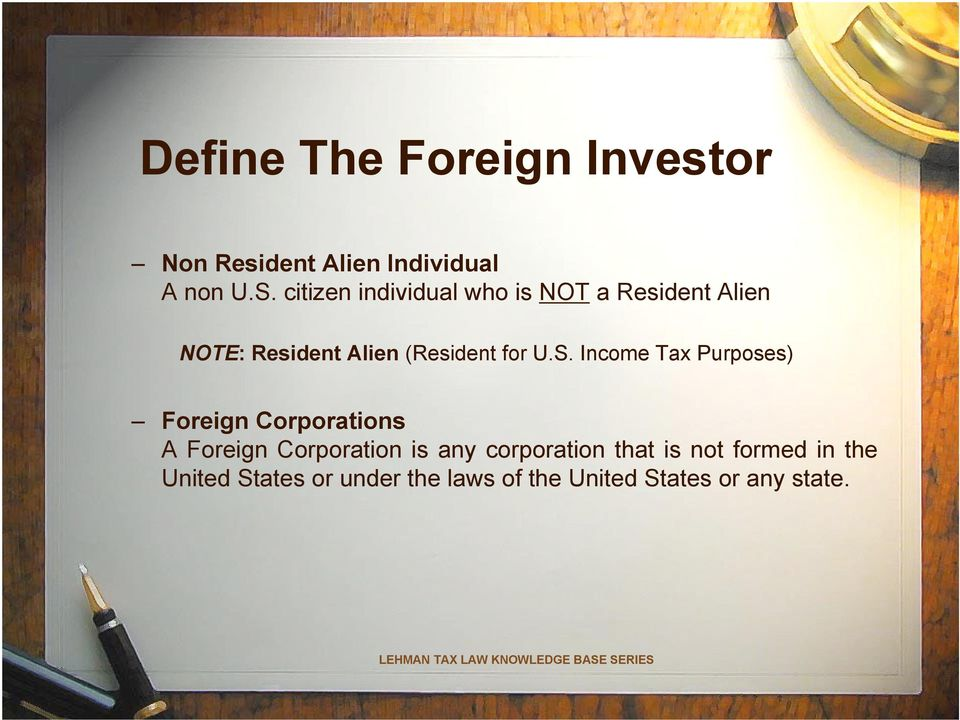 U.S. Income Tax Purposes) Foreign Corporations A Foreign Corporation is any