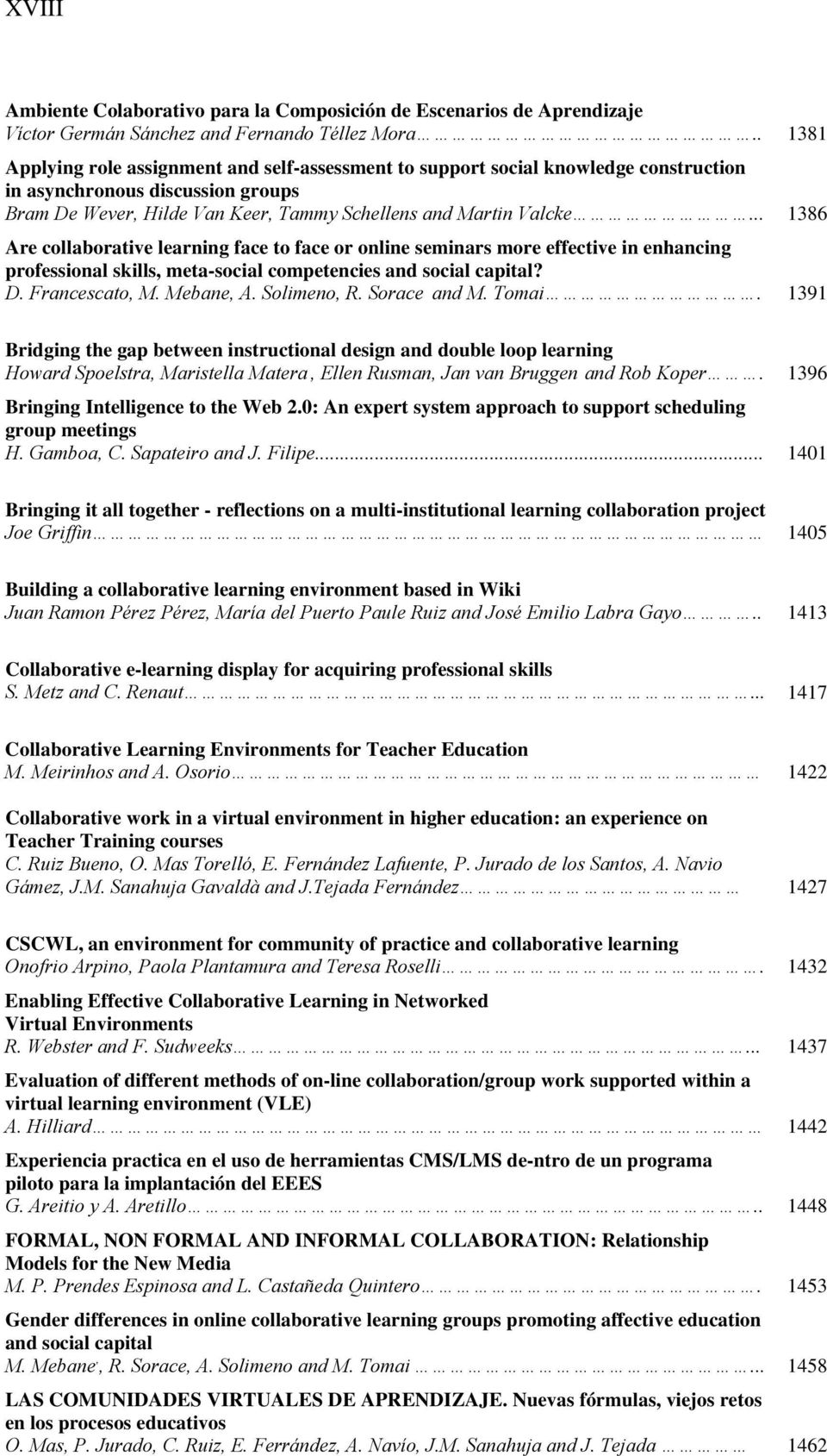 .. 1386 Are collaborative learning face to face or online seminars more effective in enhancing professional skills, meta-social competencies and social capital? D. Francescato, M. Mebane, A.