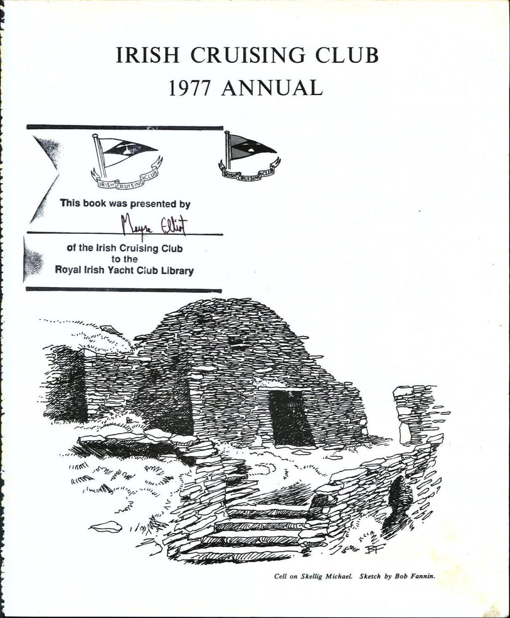 4bfb2f063a651 IRISH CRUISING CLUB 1977 ANNUAL  This book was presented by ~~ of the Irish
