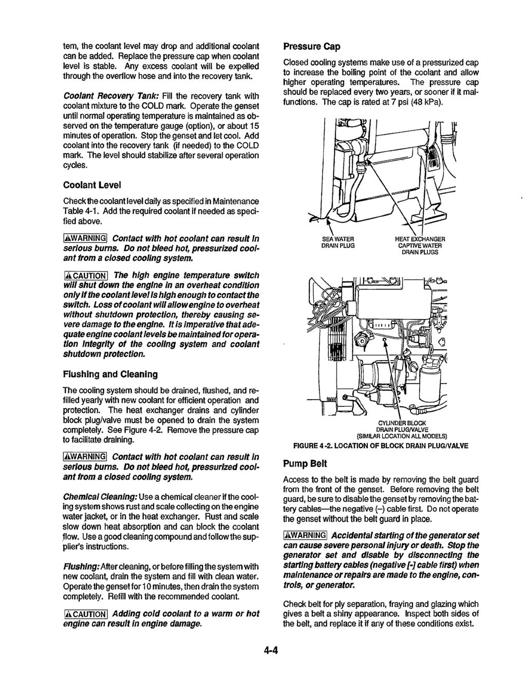 tem, the coolant level may drop and additional coolant can be added.  Replace the