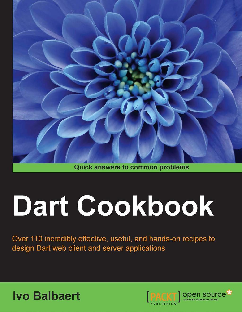Dart Cookbook  Over 110 incredibly effective, useful, and