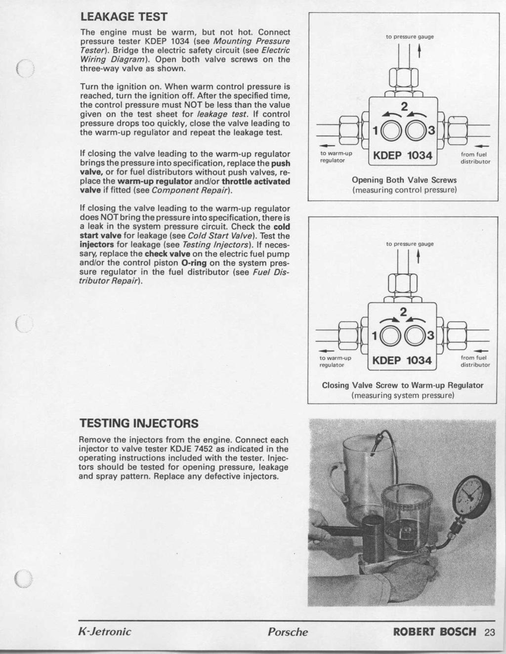 Workshop Manual Porsche K Jetronic Robert Bosch Pdf Vw Rabbit Gti Engines Further Fuel Pump Wiring Diagram On 1975 Beetle Leakage Test The Engine Must Be Warm But Not Hot Connect Pressure Tester Kdep