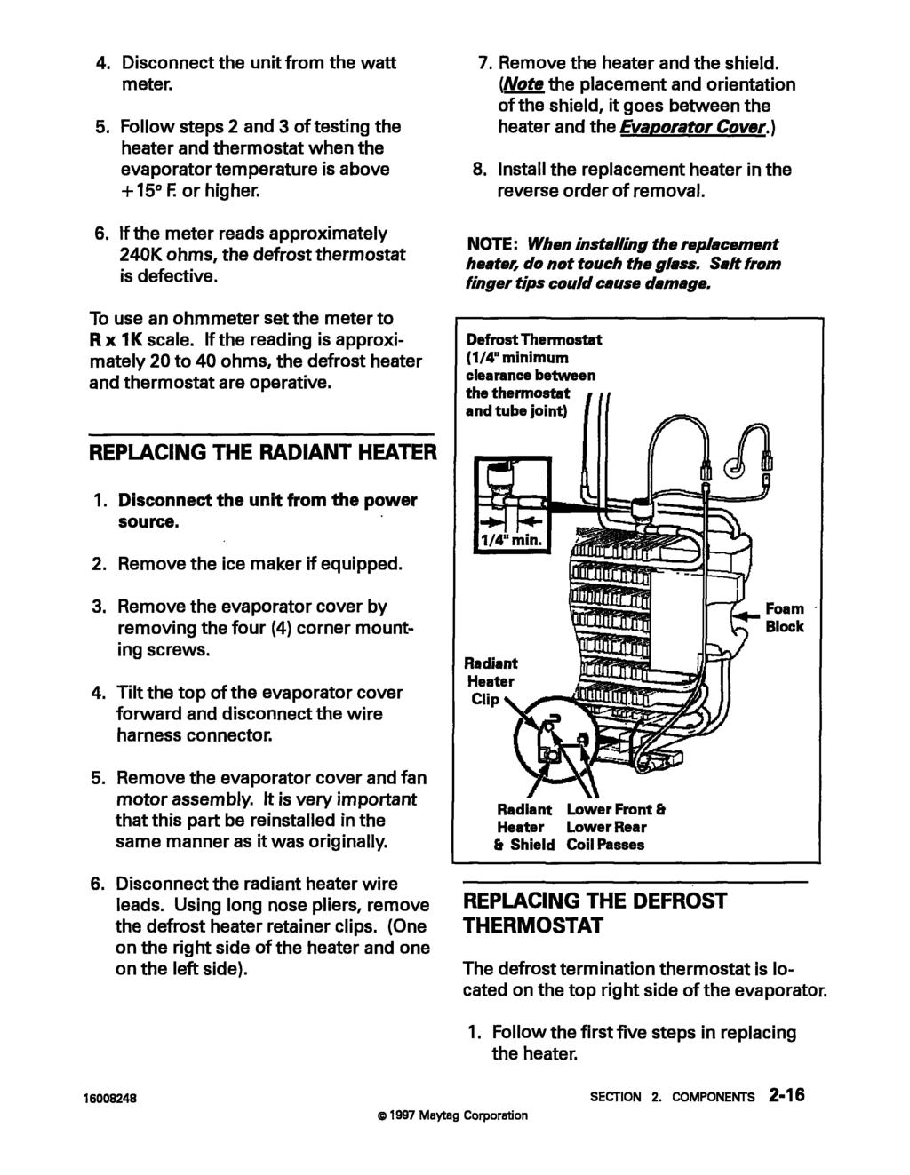 Maytag Customer Service Refrigeration Manual New Cabinet 4 Pin Wire Harness Disconnect The Unit From Watt Meter 5 Follow Steps 2 And
