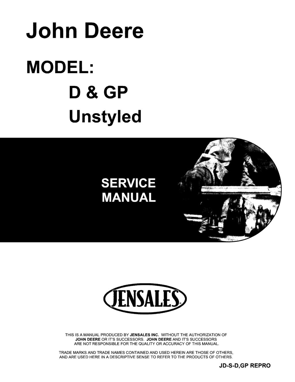 John Deere MODEL: D&GP Unstyled THIS IS A MANUAL PRODUCED BY JENSALES INC.  WITHOUT