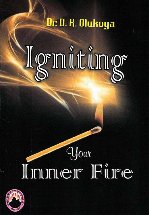 IGNITING YOUR INNER FIRE Dr  D  K  Olukoya eisbn: - PDF