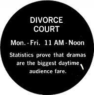 ROMPER ROOM DIALING FOR DOLLARS DIVORCE COURT Mon. - Fri. 9-9:30 AM Mon. - Fri. 9:40-10 AM Mon. - Fri. 11 AM - Noon Reaches a responsive audience for many products.