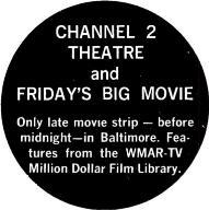 Features from the WMAR -TV Million Dollar Film Library. All proven programs... backed by heavy daily promotion! SPOTICIPATE!