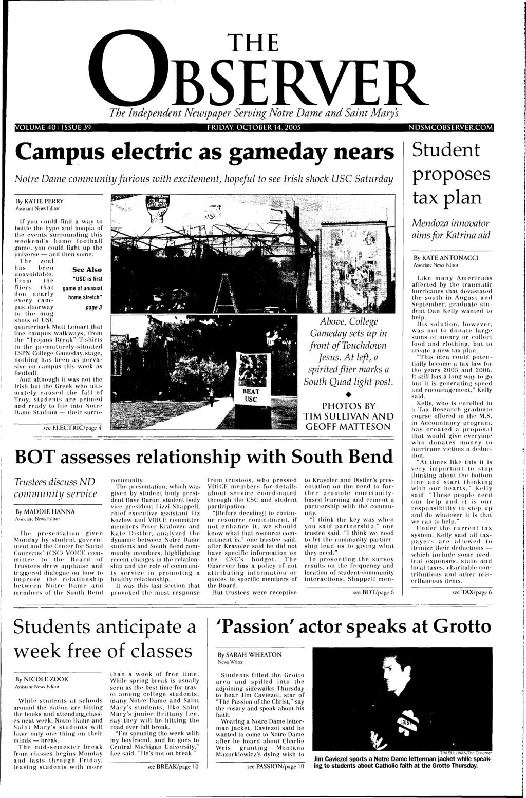 9a6ae5e1b890e6 THE The Independent Newspaper Serving Notre Dame and Saint Mary's OLUME 40:  ISSUE 39 FRIDAY