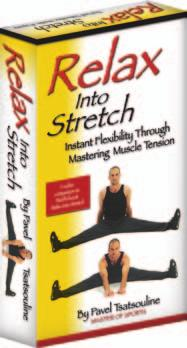 relax into stretch instant flexiblity instant flexibility through mastering muscle tension