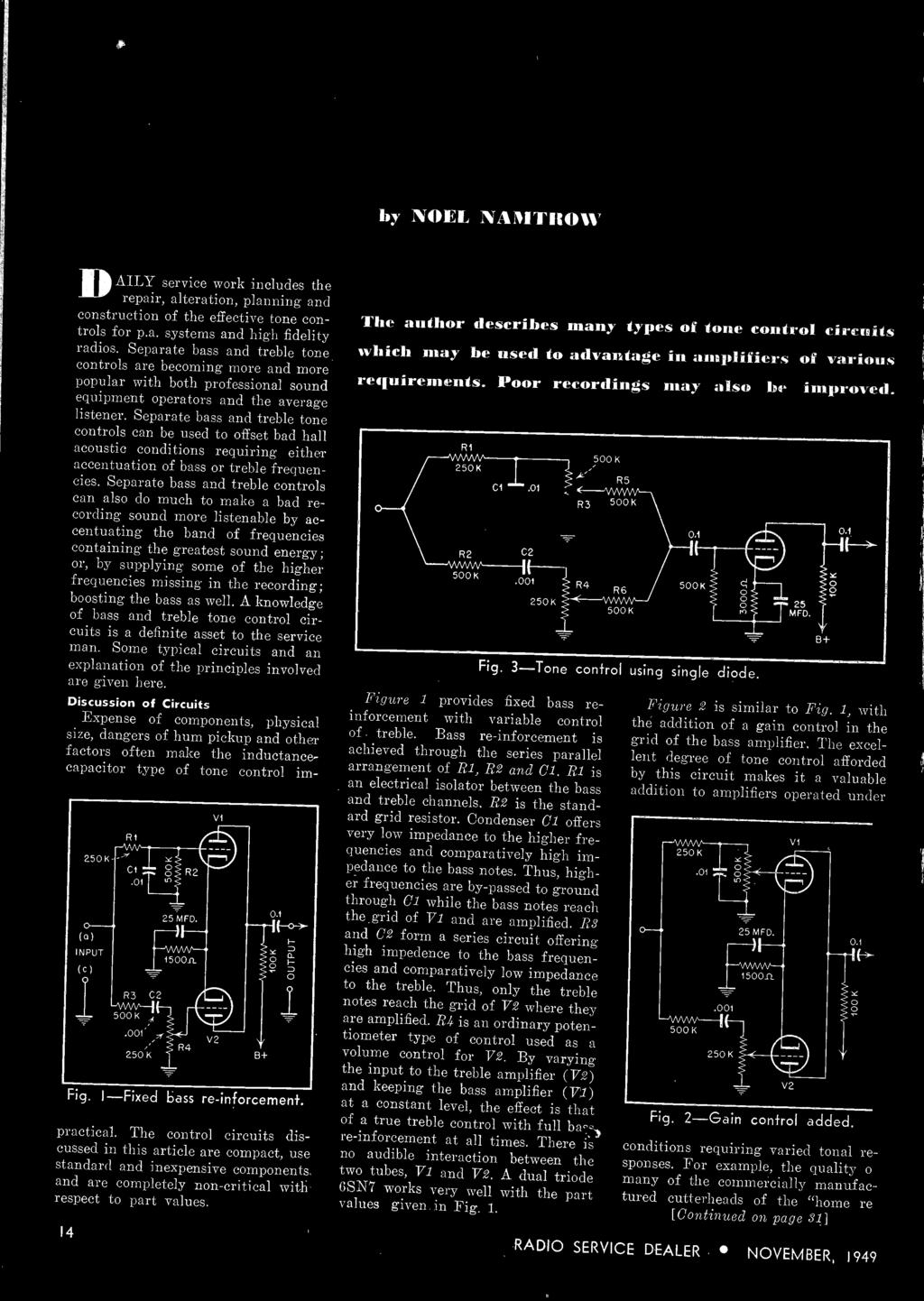 Sion Fm Tv Sou N This Issue November 1949 A Wide Range Impedance Passive Tone Control Network Permits The Listener To Discussion Of Circuits Expense Components Physical Size Dangers Hum Pickup And Other 16 Controls