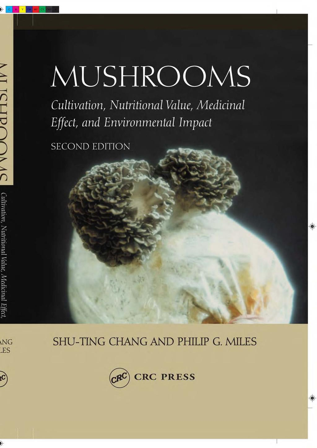 MUSHROOMS  Cultivation, Nutritional Value, Medicinal Effect, and