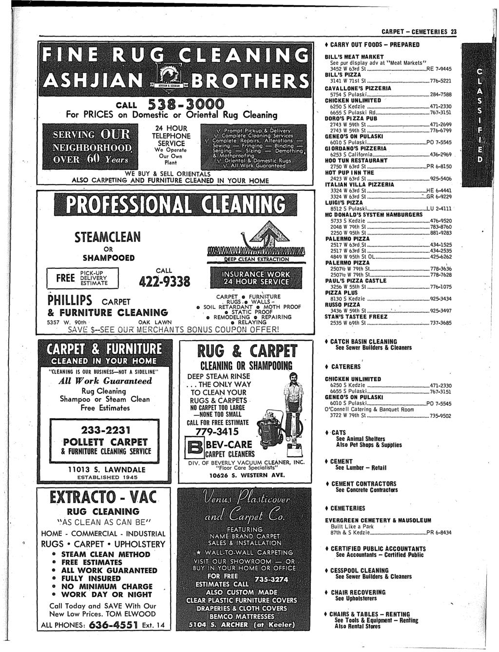 Also Carpeting And Furniture Cleaned In Your Home The