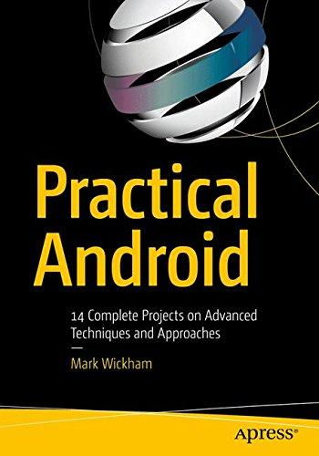 Practical Android  14 Complete Projects on Advanced